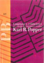 conjeturas y refutaciones: el desarollo del conocimiento cientifi o karl raimund popper 9788475091464