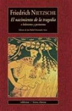 el nacimiento de la tragedia o helenismo y pesimismo-friedrich nietzsche-9788477027164