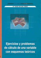 ejercicios y problemas de calculo de una variable con esquemas te oricos m. rosa molina perez 9788477234364