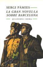 la gran novel la sobre barcelona-sergi pamies-9788477271864