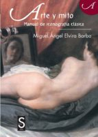 arte y mito: manual de iconografia clasica (2ª ed.) miguel angel elvira barba 9788477378464