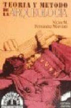 teoria y metodo de la arqueologia victor m. fernandez martinez 9788477380764