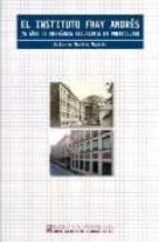 el instituto fray andres: 75 años de enseñanza secundaria en puer tollano-antonio merino madrid-9788477892564