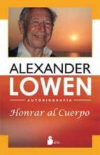 honrar al cuerpo-alexander lowen-9788478088164