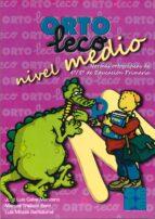 El libro de Orto-leco. nivel medio. normas ortograficas de 4º/5º de educacion primaria autor JOSE LUIS GALVE MANZANO PDF!