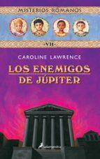 los enemigos de jupiter (misterios romanos; vii)-caroline lawrence-9788478889464