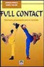 full contact: tecnicas y preparacion para el combate (6ª ed)-giorgio perreca-daniele malori-9788479022464