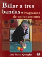 billar a tres bandas: programas de entrenamiento jose maria quetglas 9788479029364