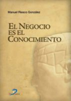 el negocio es el conocimiento (ebook)-manuel riesco gonzalez-9788479786564
