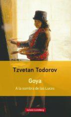 goya: a la sombra de las luces-tzvetan todorov-9788481094664