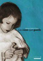las cosas que guardo-monica gutierrez serna-9788481317664