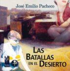 las batallas en el desierto-jose emilio pacheco-9788481361964