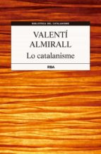 lo catalanisme-valenti almirall-9788482643564