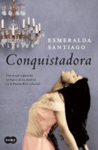 conquistadora-esmeralda santiago-9788483652664