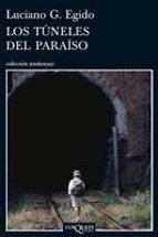 los tuneles del paraiso-luciano g. egido-9788483831564