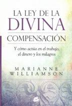 la ley de la divina compensacion y como actua en el trabajo, el dinero y los milagros-marianne williamson-9788484455264