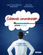 cómo innovar: mi empresa es mi primer empleo jorge a. vasconcellos 9788484838364