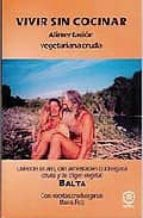 vivir sin cocinar: alimentacion vegetariana cruda-9788486961664