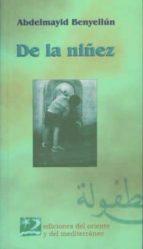 El libro de De la niñez autor ABDELMAYID BENYELLUN EPUB!
