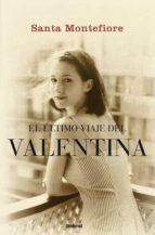 el ultimo viaje de valentina-santa montefiore-9788489367364