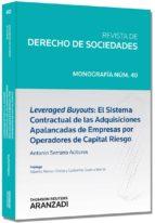 leveraged buyouts: el sistema contractual de las adquisiciones ap alancadas de empresas por operadores de capital de riesgo antonio serrano acitores 9788490148464