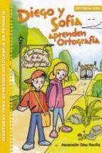 diego y sofia aprenden ortografia: aventuras para aprender ortografia en primaria-ascensión díaz revilla-9788490234464