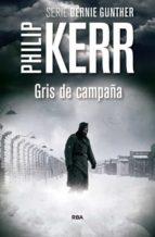 gris de campaña 3ªed-philip kerr-9788490565964