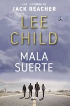 mala suerte (serie jack reacher 11) lee child 9788490568064