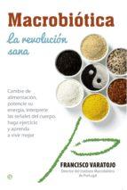 macrobiótica: la revolución sana-francisco varatojo-9788490601464