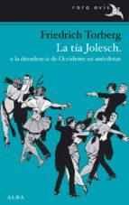 la tía jolesch, o la decadencia de occidente en anécdotas (ebook) friedrich torberg 9788490650264