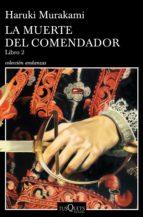 la muerte del comendador (libro 2) (ebook) haruki murakami 9788490666364