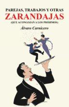 parejas, trabajos y otras zarandajas (que acongojan a los prójimos) (ebook)-álvaro carnicero-9788491124764