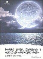 El libro de Morire joven, sonriendo y abrazado a mi mejor amigo autor CINTA FIGUEROA DOC!