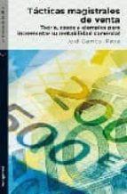 tacticas magistrales de venta: teoria, casos y ejemplos para incr ementar su rentabilidad comercial-jordi garrido-9788492421664