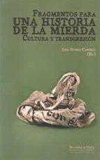 fragmentos para una historia de la mierda. cultura y transgresion-luis gomez canseco-9788492944064