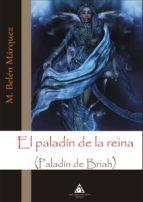 el paladin de la reina (paladin de briah)-m. belen marquez-9788492952564