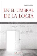 en el umbral de la logia (ebook)-javier otaola-9788492984664