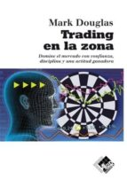 trading en la zona mark douglas 9788493622664