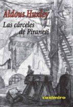 las carceles de piranesi-aldous huxley-9788493967864