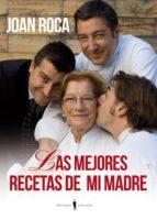 las mejores recetas de mi madre joan roca 9788493996864