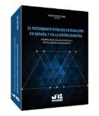 documento publico extranjero en españa y en la union europea: est udios sobre las caracteristicas y efectos del documento publico-maria font i mas-9788494143564