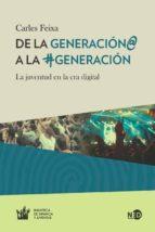 de la generación@ a la #generacion: la juventud en la era digital-carles feixa-9788494236464