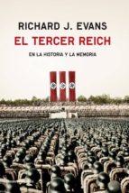 el tercer reich en la historia y la memoria richard j. evans 9788494339264
