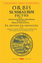 orbis sensualium pictus: el mundo en imagenes iohannes amos comenius 9788494773464