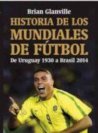 historia de los mundiales de futbol-brian glanville-9788494779664