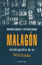 malagon: autobiografia de un falsificador-mariano asenjo-victoria ramos-9788495224064