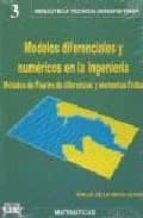 modelos diferenciales y numericos en la ingenieria: metodos de fo urier, de diferencias y elementos finitos emilio de la rosa oliver 9788495279064