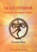 la luz interior: introducción a las religiones orientales (ebook)-fernando klein-9788495919564
