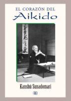el corazon del aikido kanshu sunadomari 9788496111264