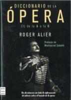 diccionario de la opera vol. 1: de la a a la k-roger alier-9788496222564
